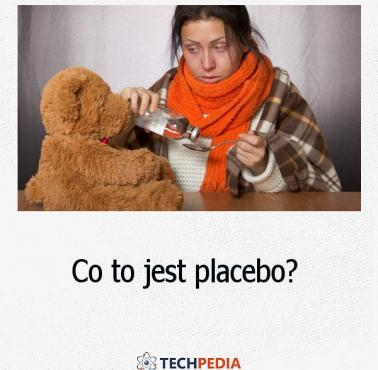 Co to jest placebo?