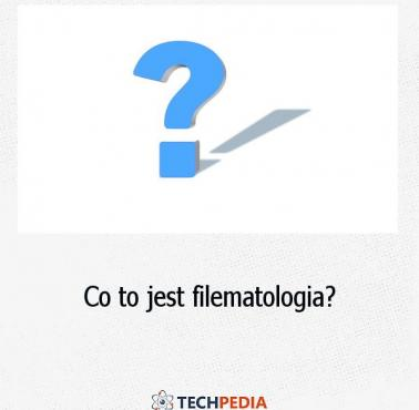 Co to jest Filematologia?