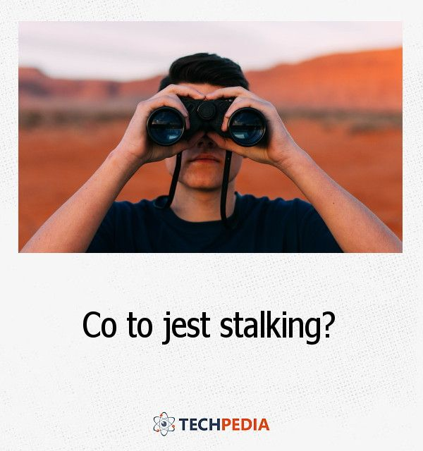 Co to jest stalking?